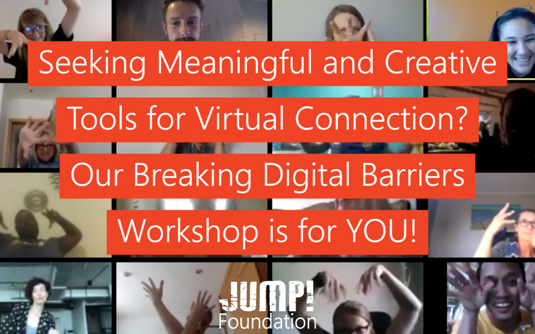 Seeking Meaningful and Creative Tools for Virtual Connection? Our Breaking Digital Barriers Workshop is for YOU!
