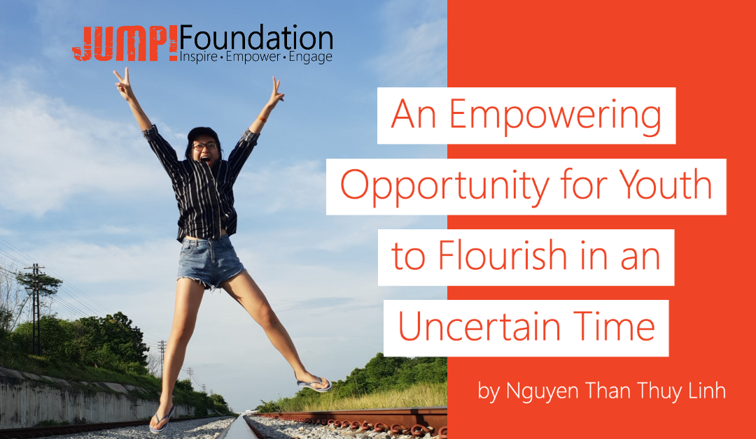 An Empowering Opportunity for Youth to Flourish in an Uncertain Time