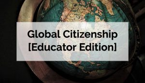 global-citizenship-educator-edition