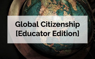 Global Citizenship [Educator Edition]