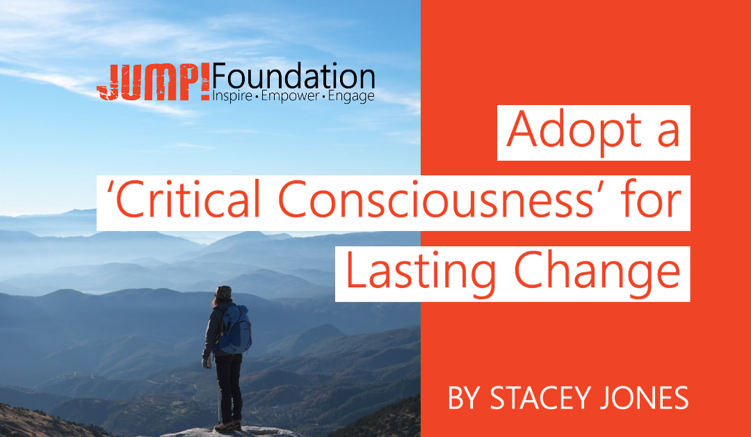 Adopt a 'Critical Consciousness' for Lasting Change