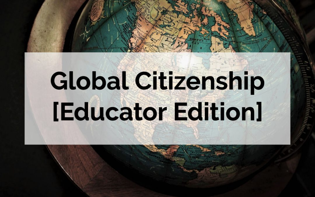 Global Citizenship [Educator Edition]